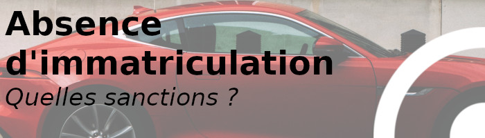 sanction absence immatriculation