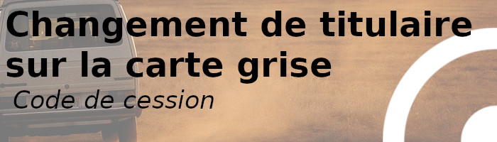 code cession carte grise