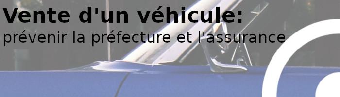 vente véhicule préfecture assureur