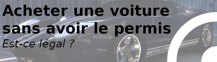 achat voiture sans permis légal