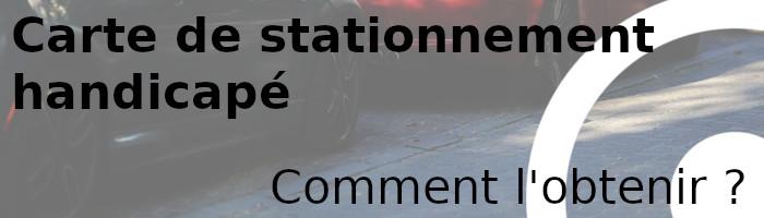 stationnnement handicapé comment