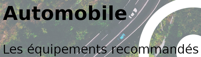 automobile équipements recommandés
