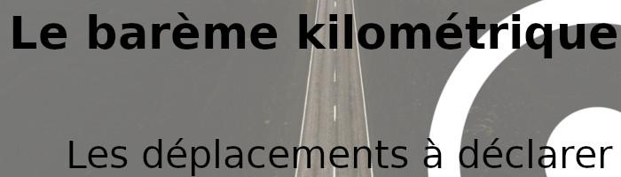 barème km déclarer déplacements