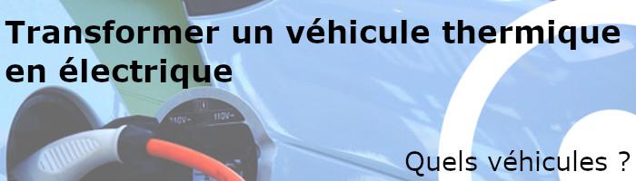 Transformer véhicule thermique en électrique : quels véhicules