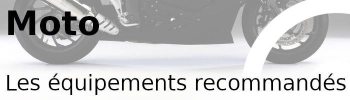 moto équipements recommandés
