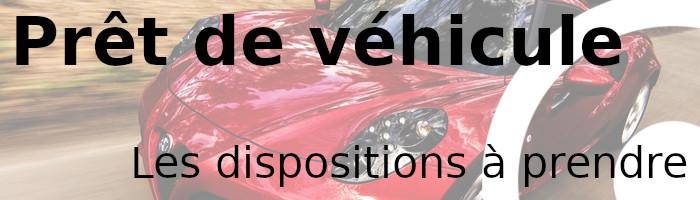 prêt véhicule dispositions