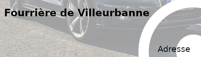 fourrière Villeurbanne adresse