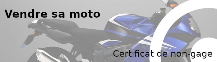 vendre moto certificat non-gage