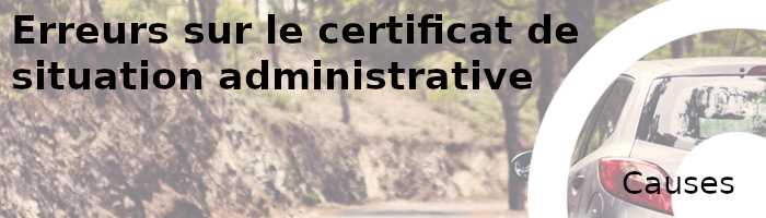 erreurs certificat situation administrative causes