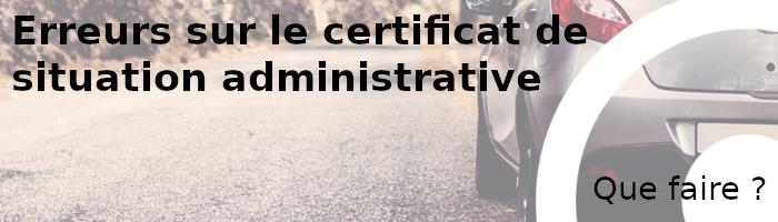 erreurs certificat situation administrative