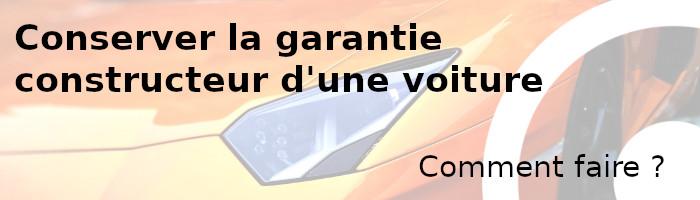 conserver garantie constructeur