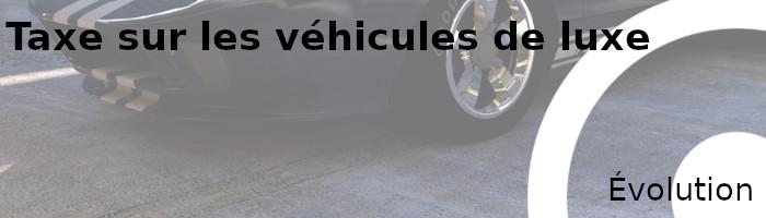 taxe véhicule luxe évolution