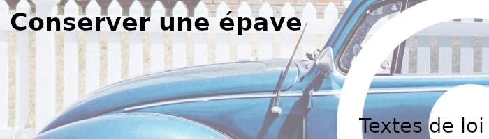 textes de loi conserver épave voiture