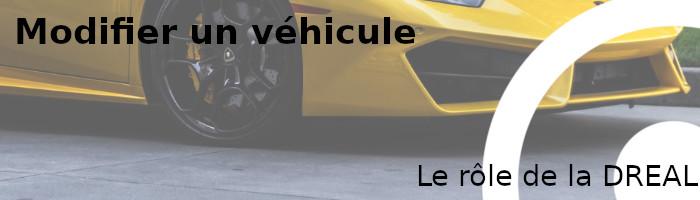 rôle dreal modifications véhicule