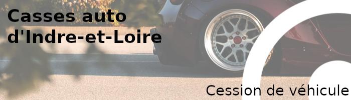 cession véhicule casse indre-et-loire