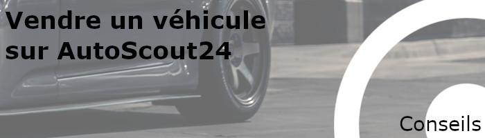 conseils vente véhicule autoscout24