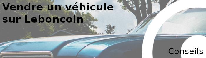 conseils vente véhicule leboncoin