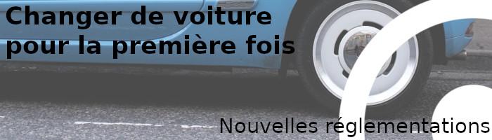 changer voiture nouvelles réglementations